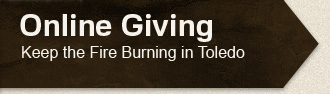 Online Giving - Keep the Fire Burning in Toledo